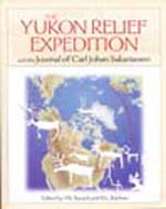 Yukon Relief Expedition: and the Journal of Carl Johan Sakarisassen.