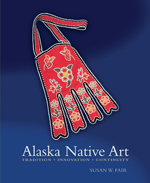 Alaska Native Art: Tradition, Innovation, Continuity