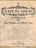 An East St. Louis Anthology: The Origins of a River City