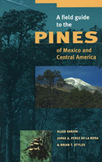 Field Guide to the Pines of Mexico and Central America