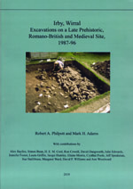 Irby, Wirral: Excavations on a Late Prehistoric, Romano-British and Medieval Site, 1987-96