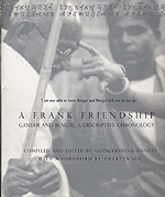 A Frank Friendship: Gandhi and Bengal: A Descriptive Chronology