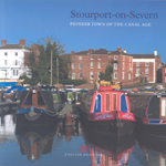 Stourport-on-Severn: Pioneer Town of the Canal Age