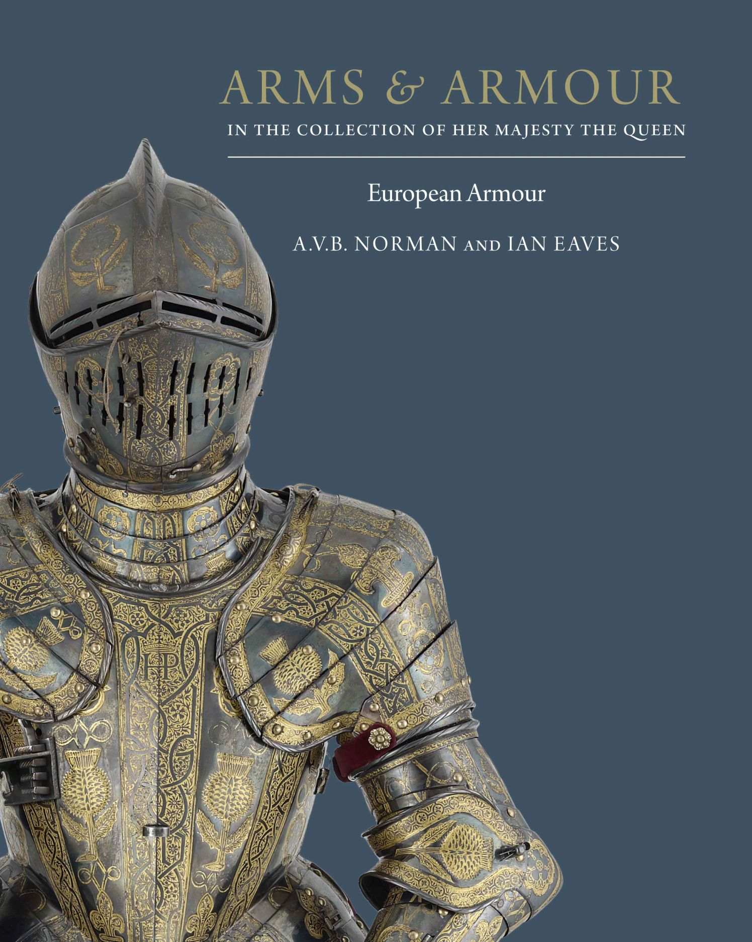 Arms & Armour in the Collection of Her Majesty The Queen: Volume I: European Armour