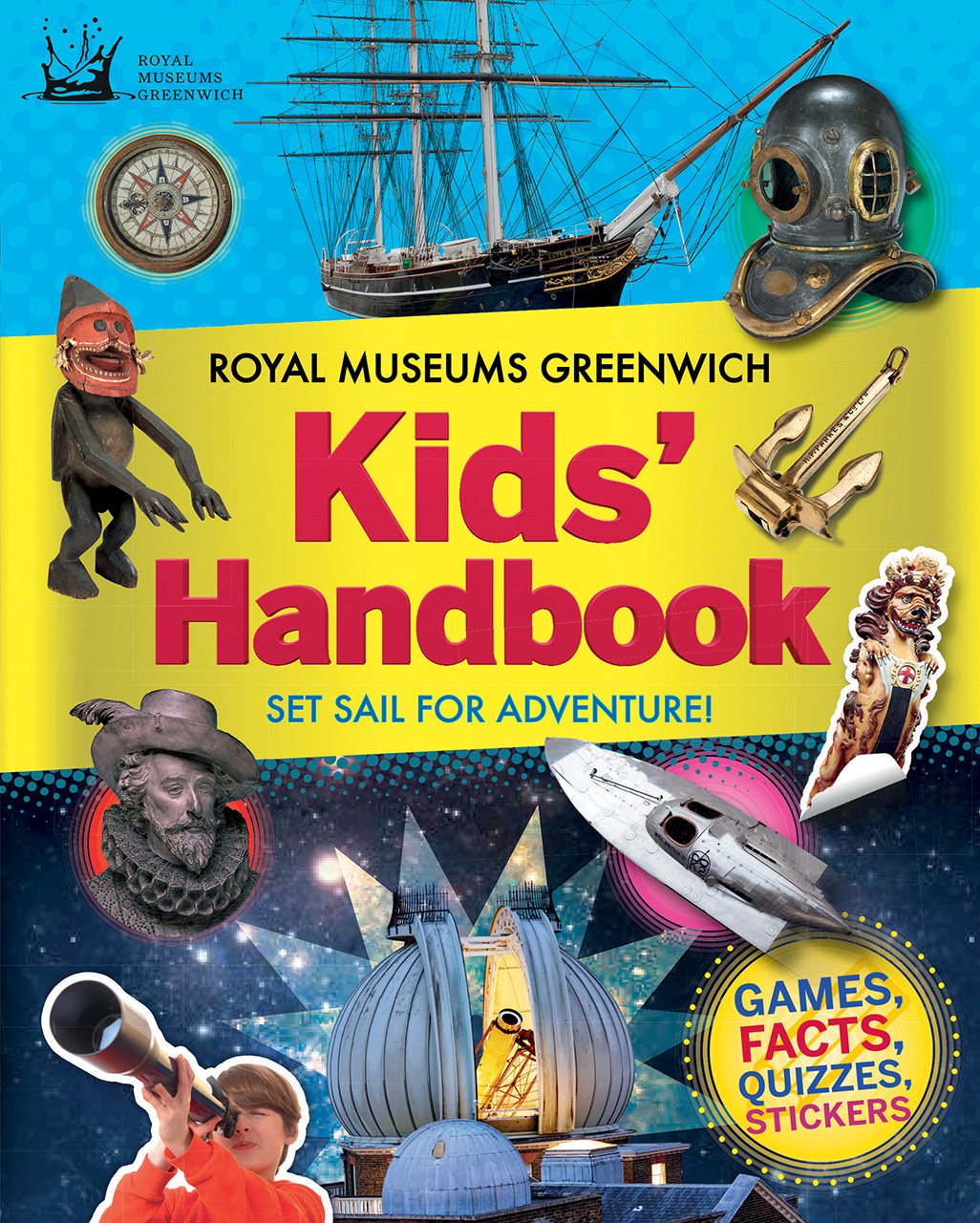 Royal Museums Greenwich Kids' Handbook: Set Sail For Adventure!