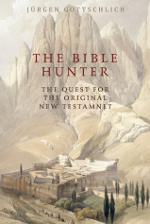 The Bible Hunter: Searching for the Original New Testament