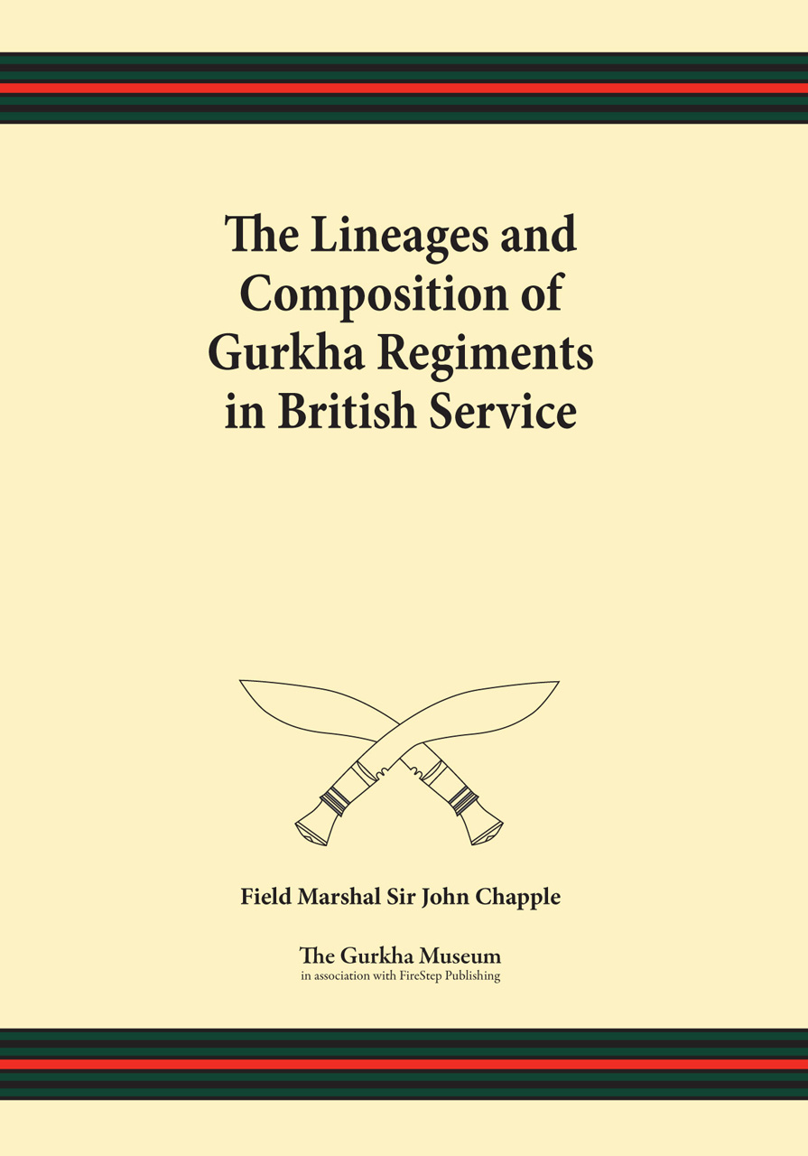 The Lineages and Composition of Gurkha Regiments in British Service