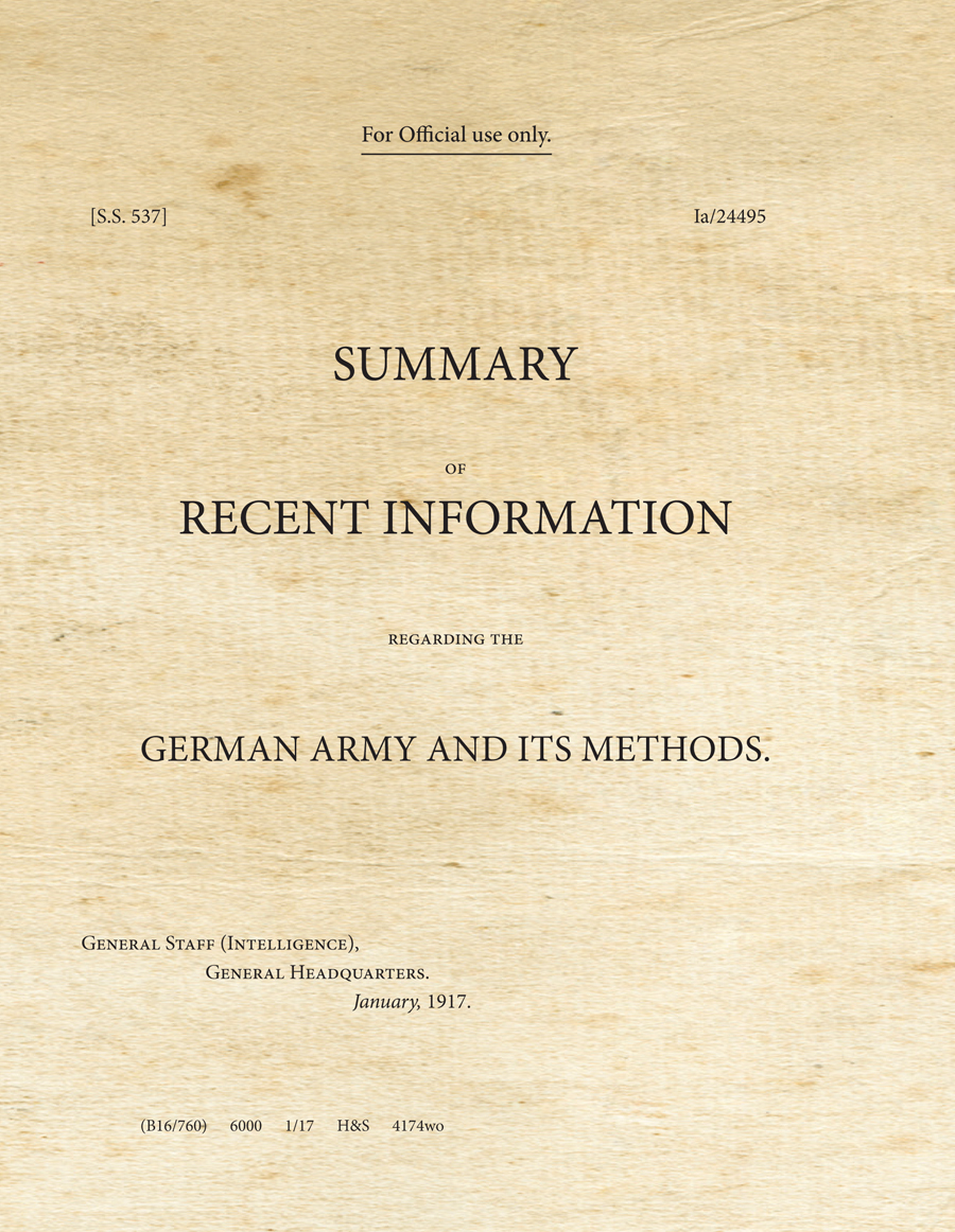 Summary of Recent Information Regarding the German Army and Its Methods