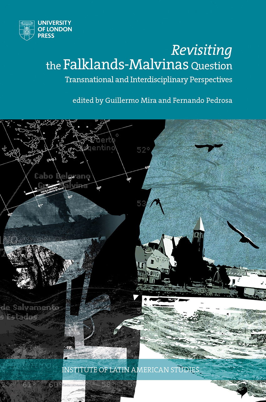 Revisiting the Falklands-Malvinas Question: Transnational and Interdisciplinary Perspectives