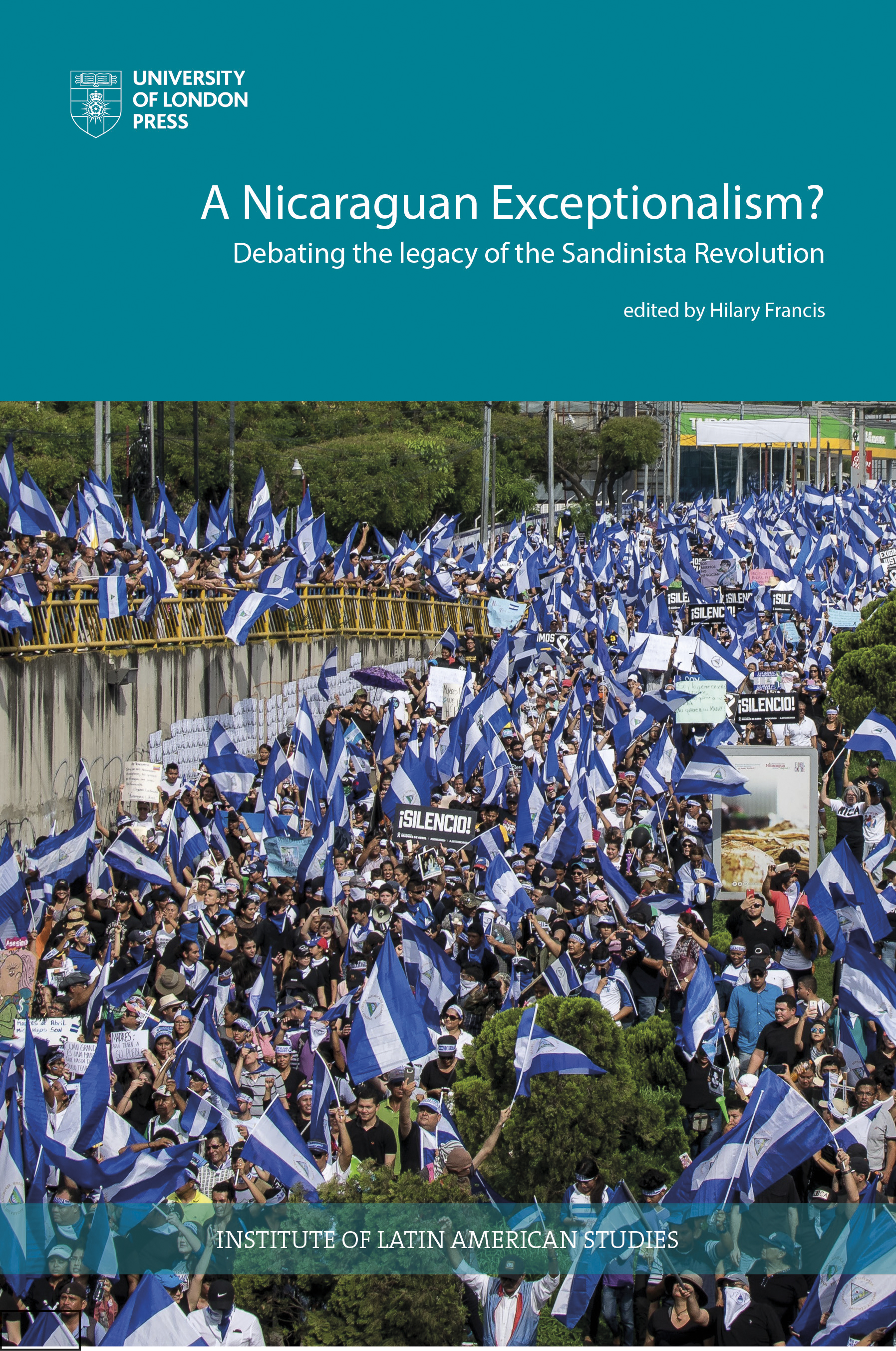 Nicaraguan Exceptionalism? Debating the Legacy of the Sandinista Revolution