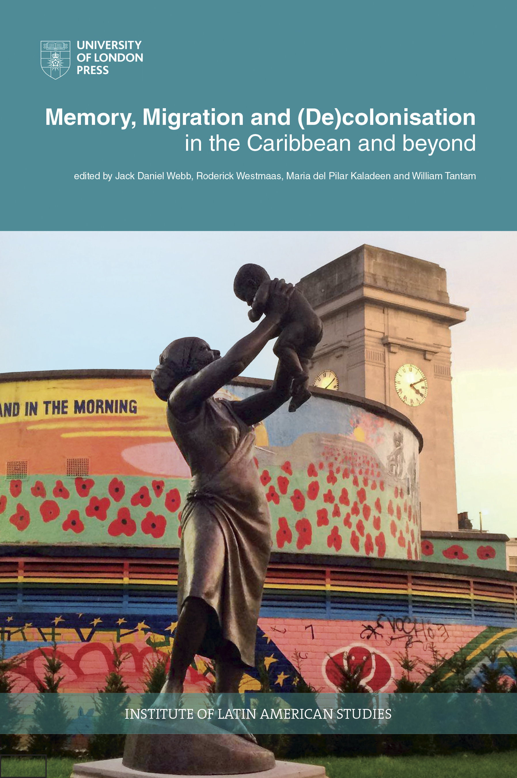 Memory, migration and (de)colonisation in the Caribbean and beyond