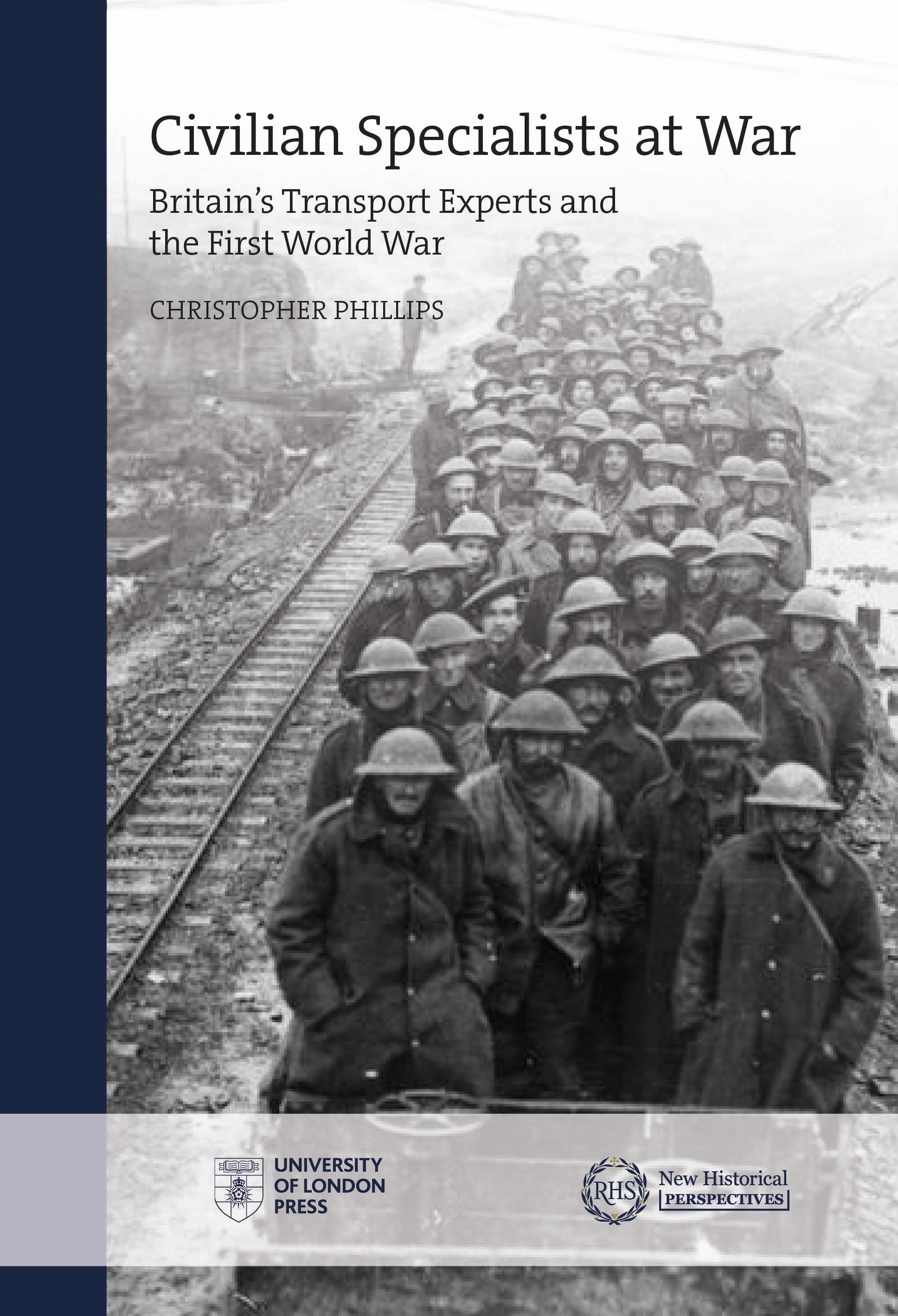 Civilian Specialists at War: Britain's transport experts and the First World War