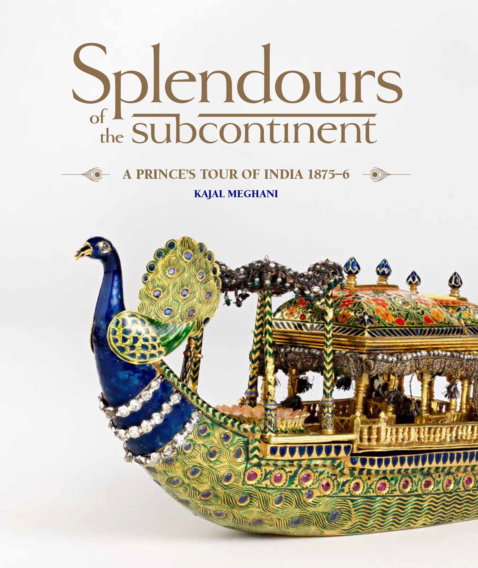 Splendours of the Subcontinent: A Prince's Tour of India, 1875–6