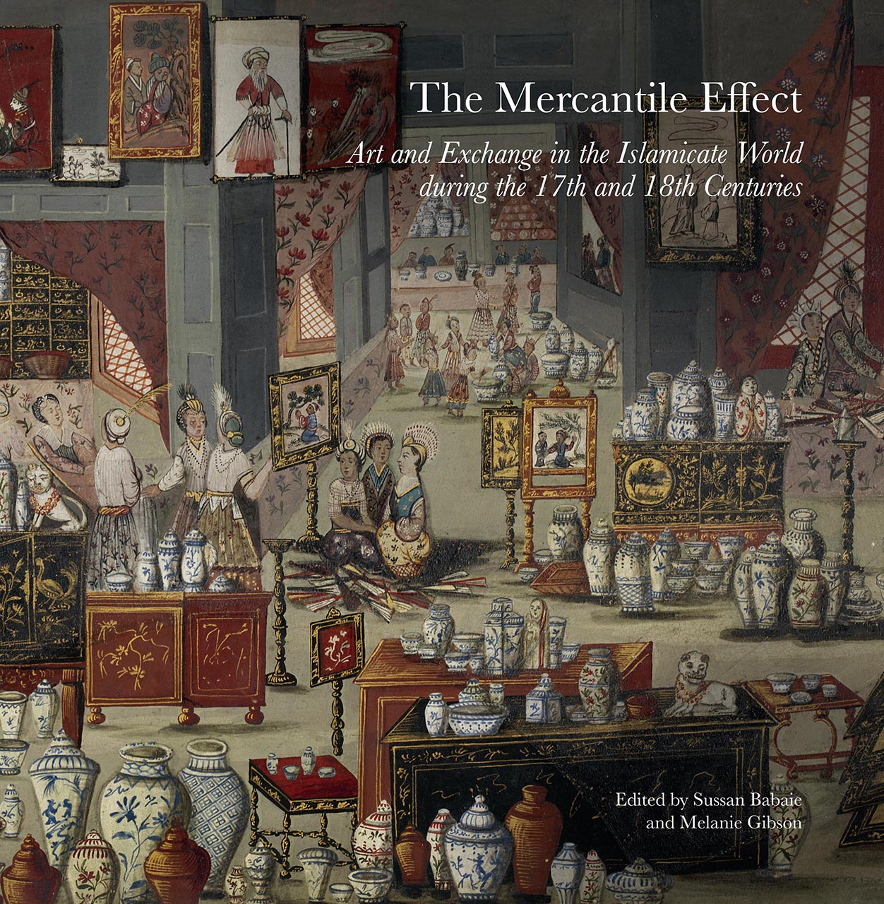 The Mercantile Effect: On Art and Exchange in the Islamicate World During the 17th and 18th Centuries