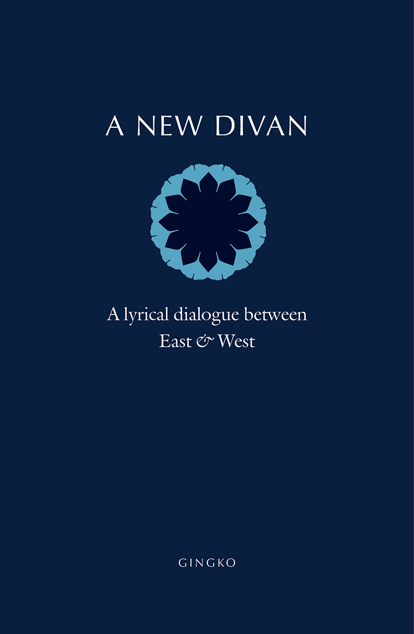 A New Divan: A Lyrical Dialogue between East and West