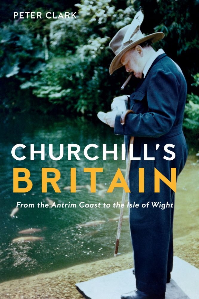 Churchill's Britain: From the Antrim Coast to the Isle of Wight