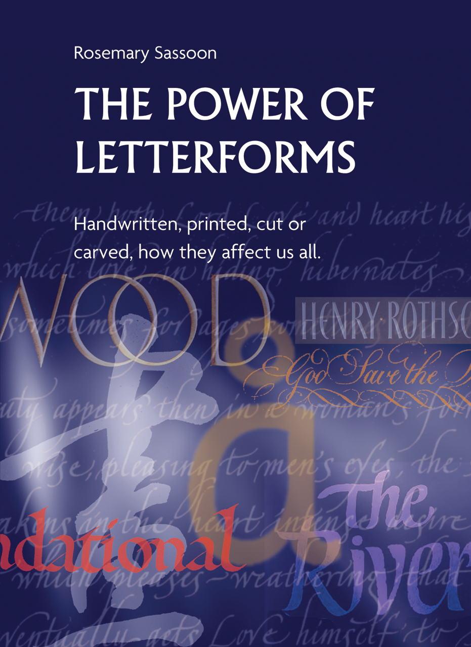 The Power of Letterforms: Handwritten, Printed, Cut or Carved, How They Affect Us All