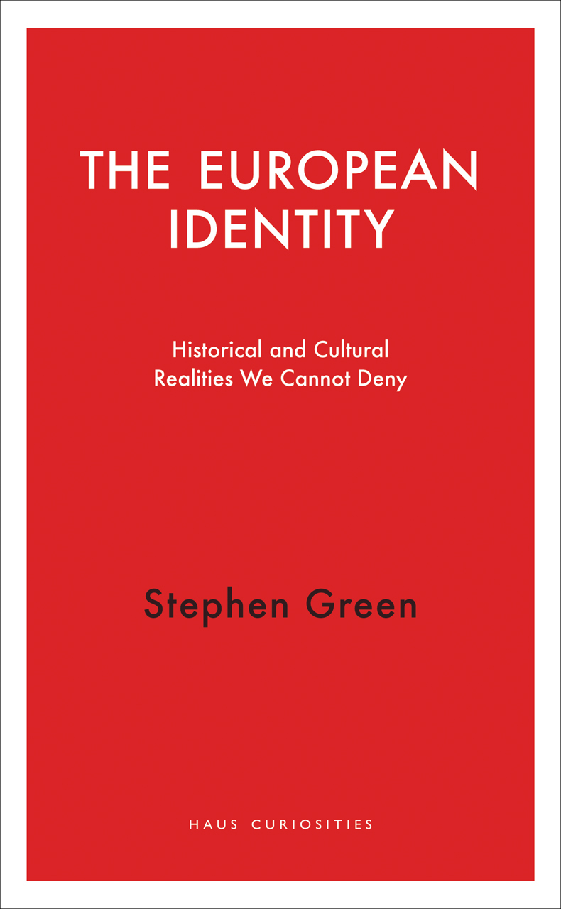 The European Identity: Historical and Cultural Realities We Cannot Deny
