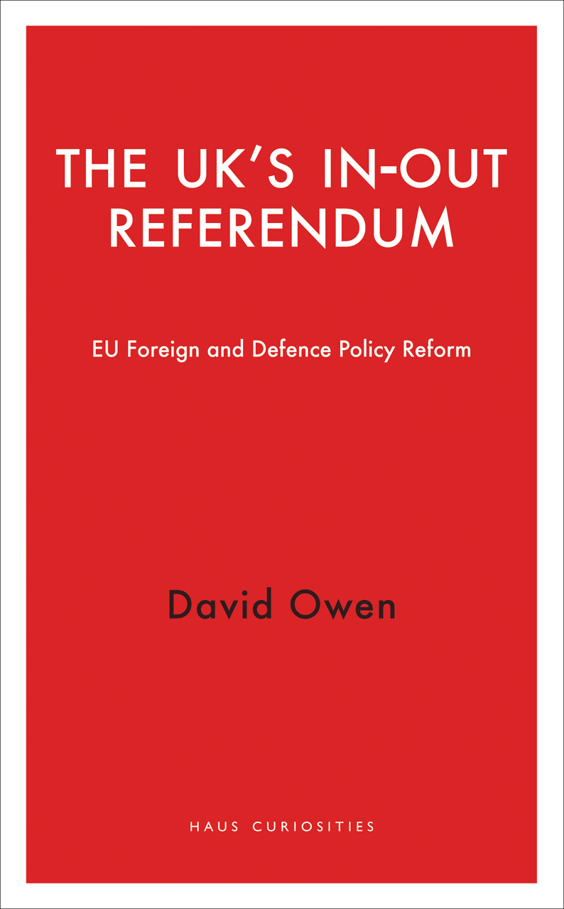 The UK's In-Out Referendum: EU Foreign and Defence Policy Reform