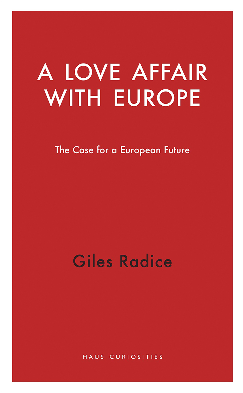 A Love Affair with Europe: The Case for a European Future