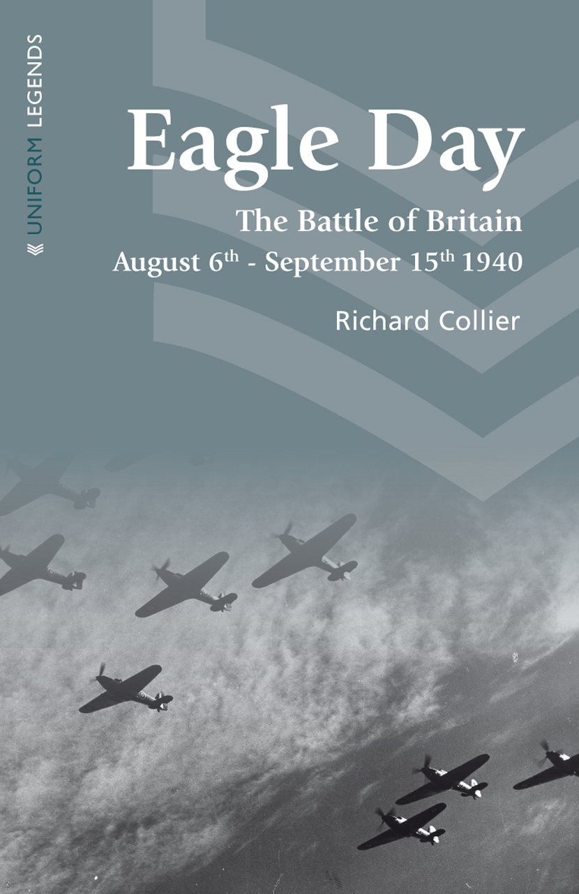 Eagle Day: The Battle of Britain, August 6th - September 15th 1940