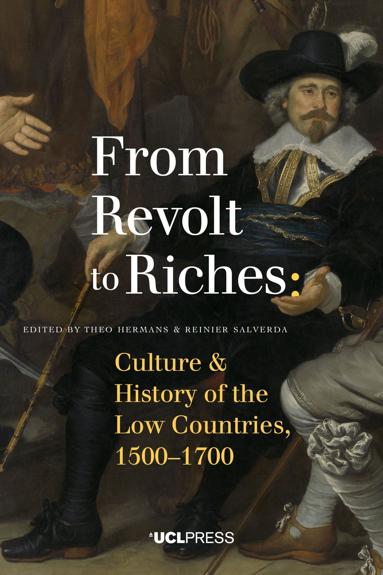 From Revolt to Riches: Culture and History of the Low Countries, 1500–1700