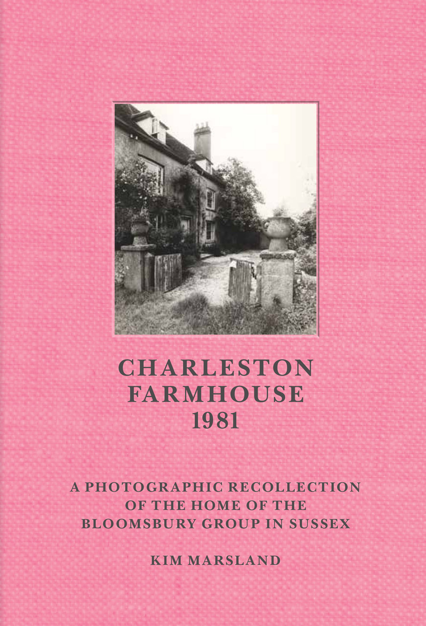 Charleston Farmhouse: A Photographic Recollection of the Home of the Bloomsbury Group in Sussex