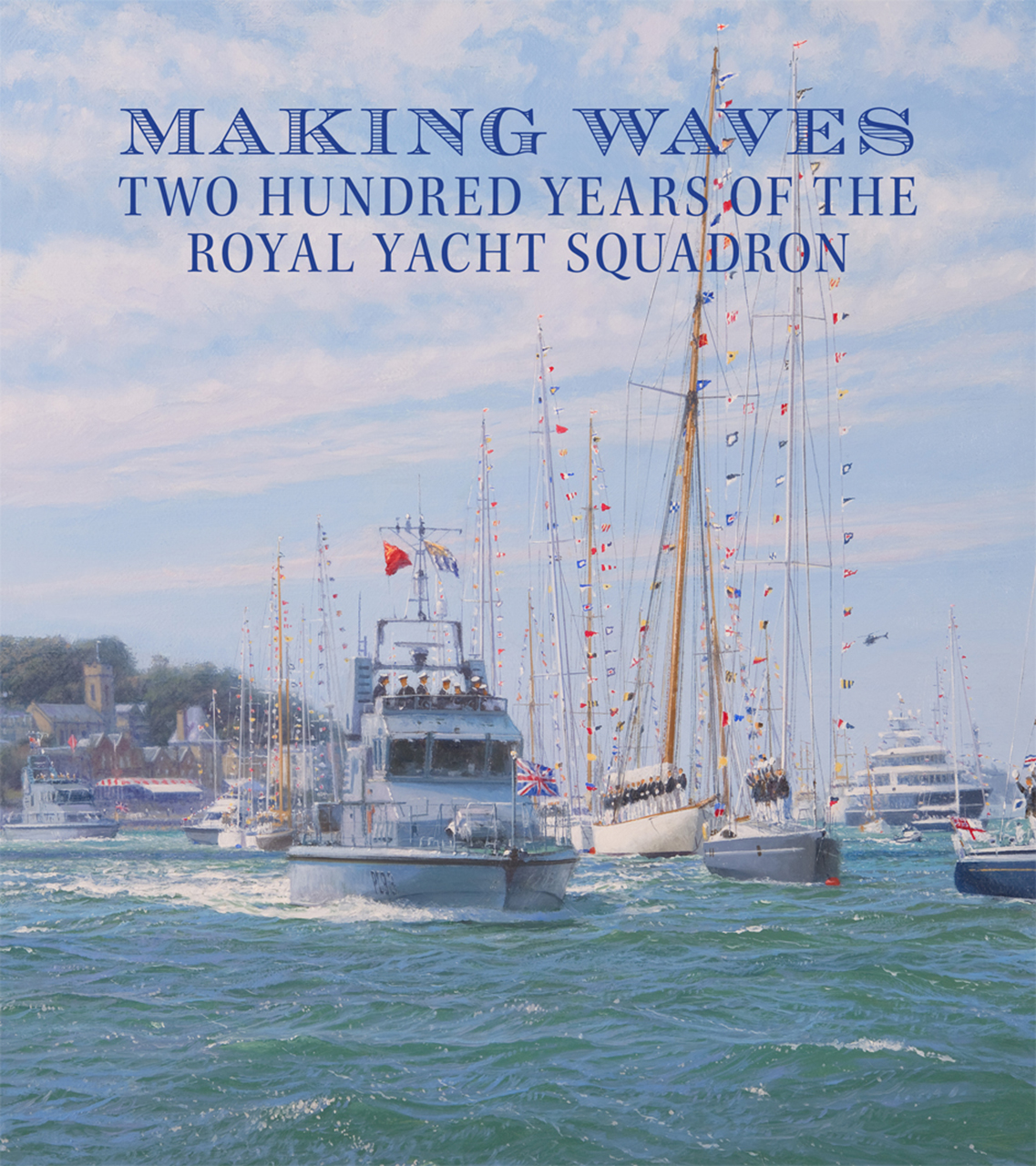 Making Waves: Two Hundred Years of the Royal Yacht Squadron