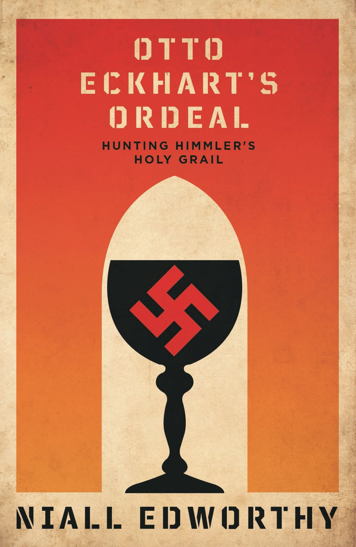 Otto Eckhart's Ordeal: Hunting Himmler's Holy Chalice