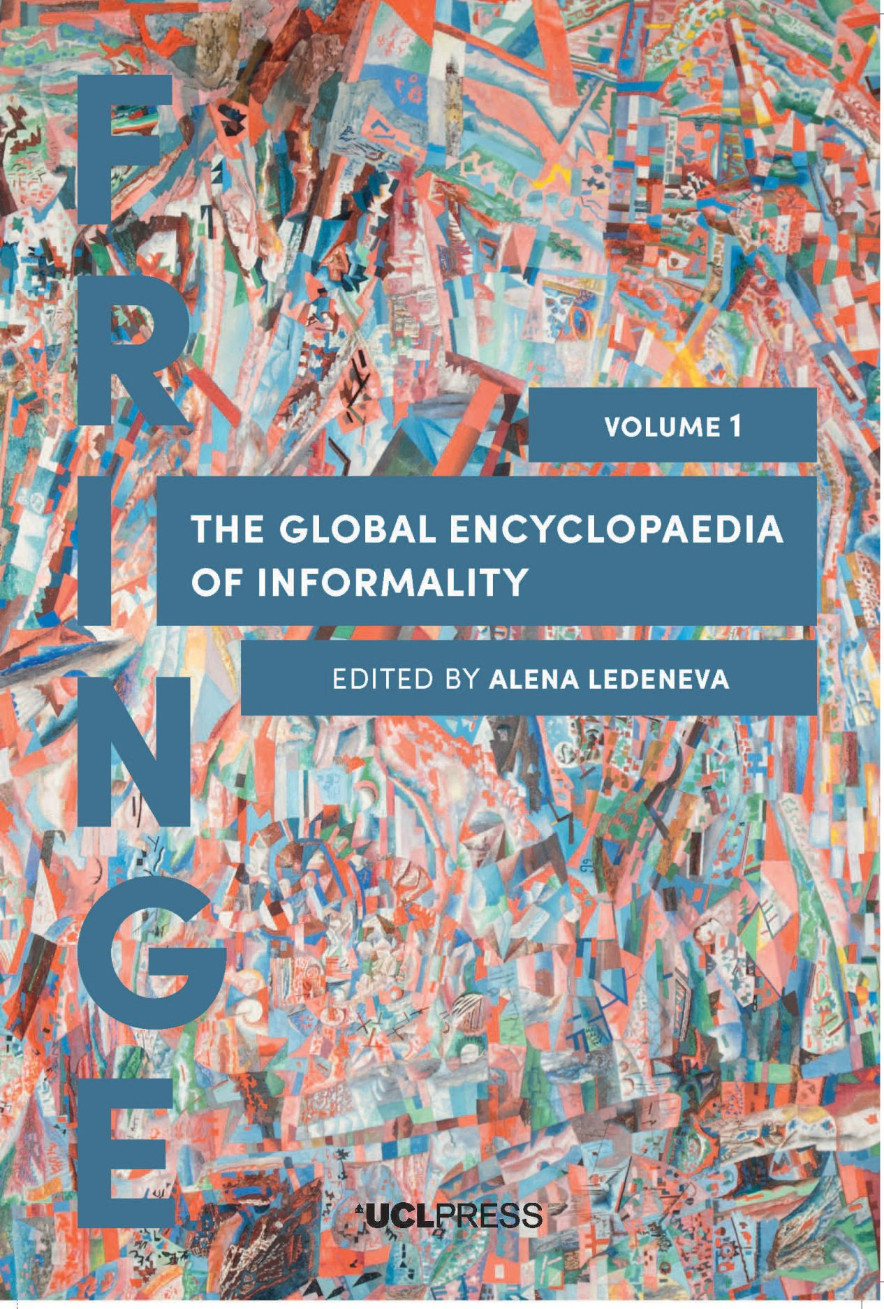 The Global Encyclopaedia of Informality, Volume I: Towards Understanding of Social and Cultural Complexity