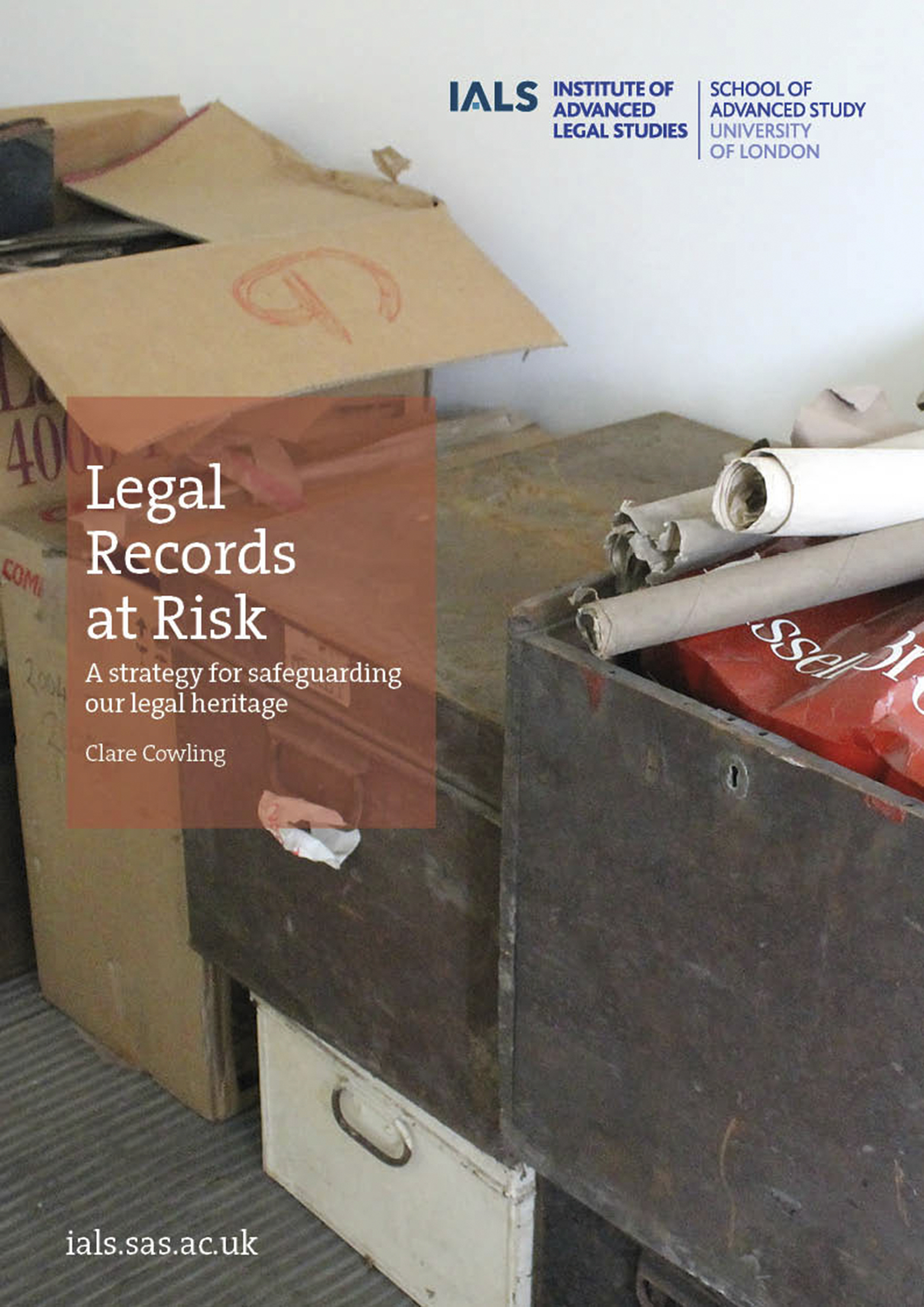 Legal Records at Risk: A strategy for safeguarding our legal heritage