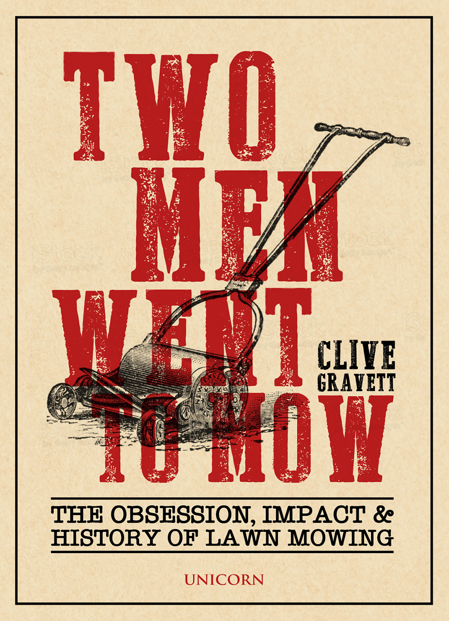 Two Men Went to Mow: The Obsession, Impact and History of Lawn Mowing