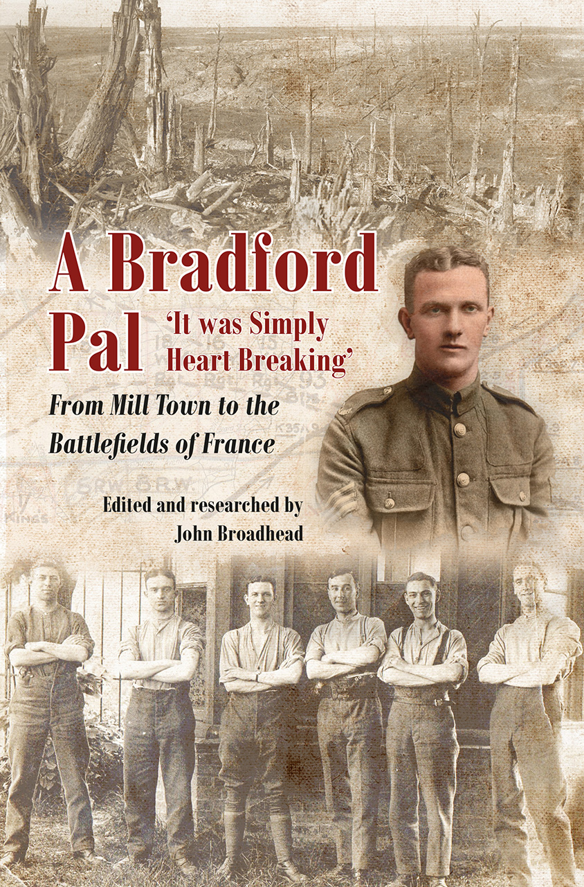 A Bradford Pal: 'It was Simply Heart Breaking' – From Mill Town to the Battlefields of France