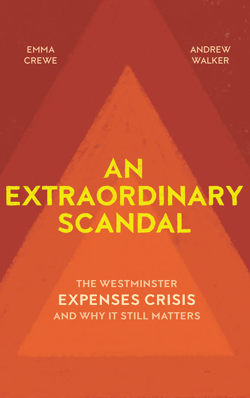 An Extraordinary Scandal: The Westminster Expenses Crisis and Why It Still Matters