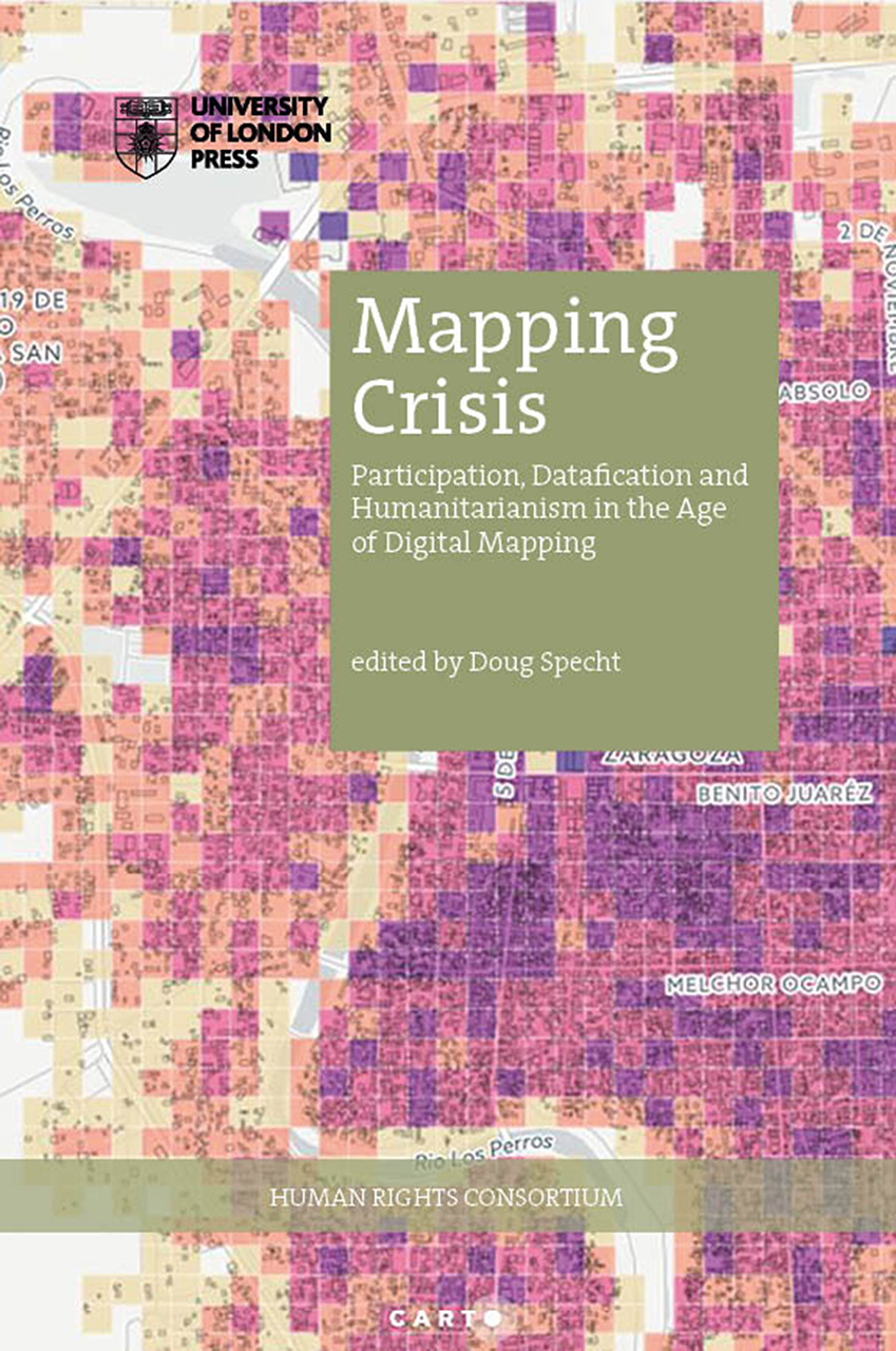 Mapping Crisis: Participation, Datafication and Humanitarianism in the Age of Digital Mapping