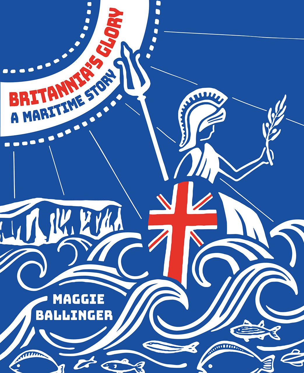 Britannia's Glory—A Maritime Story: Great Britian's Seafaring Story Told in Verse
