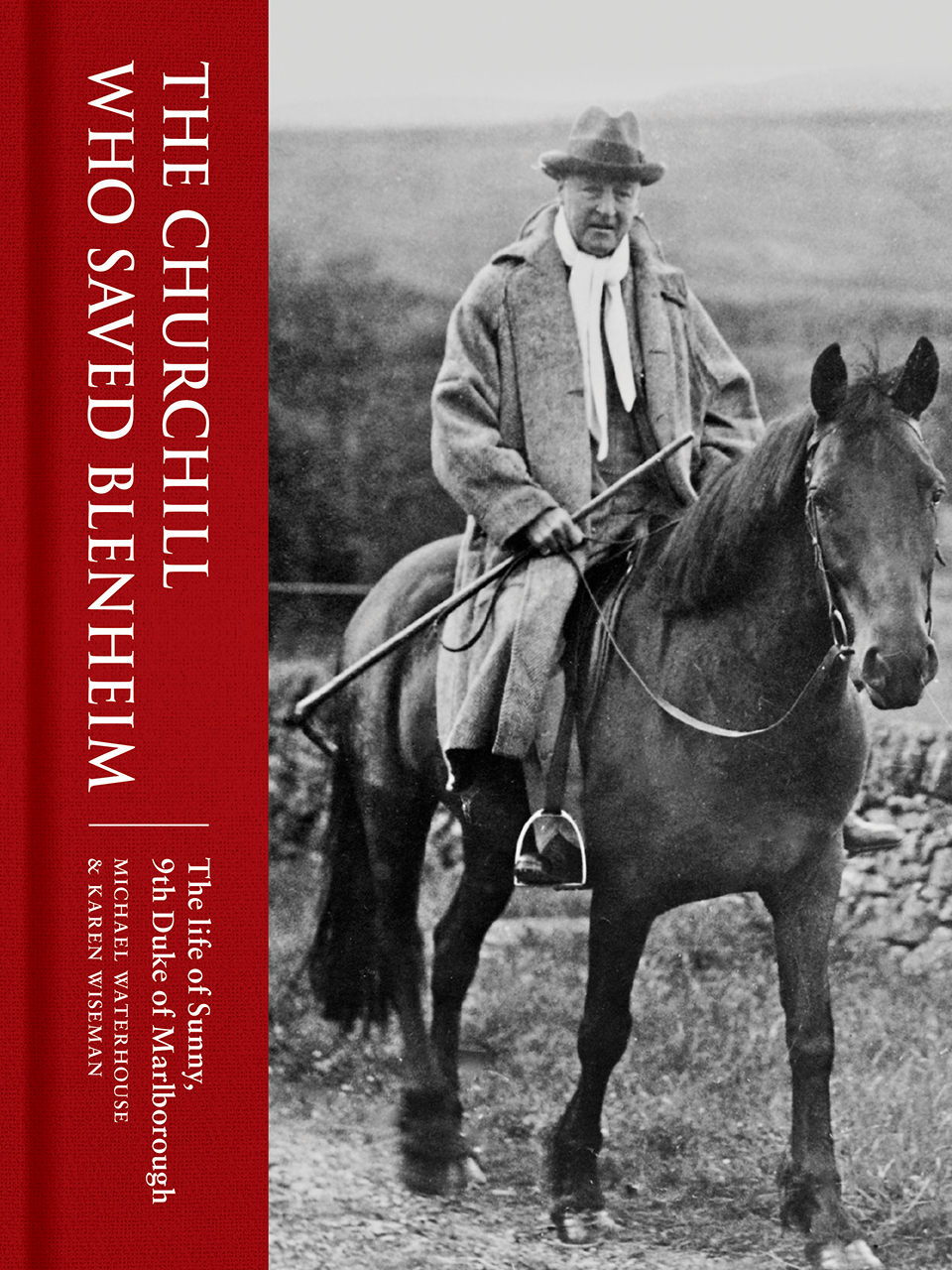 The Churchill Who Saved Blenheim: The Life of Sunny, 9th Duke of Marlborough
