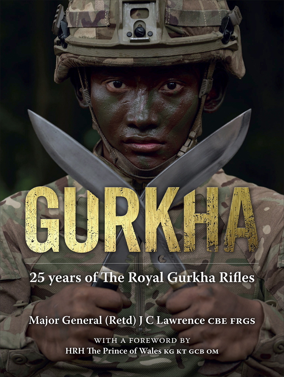 Gurkha: 25 Years of the Royal Gurkha Rifles