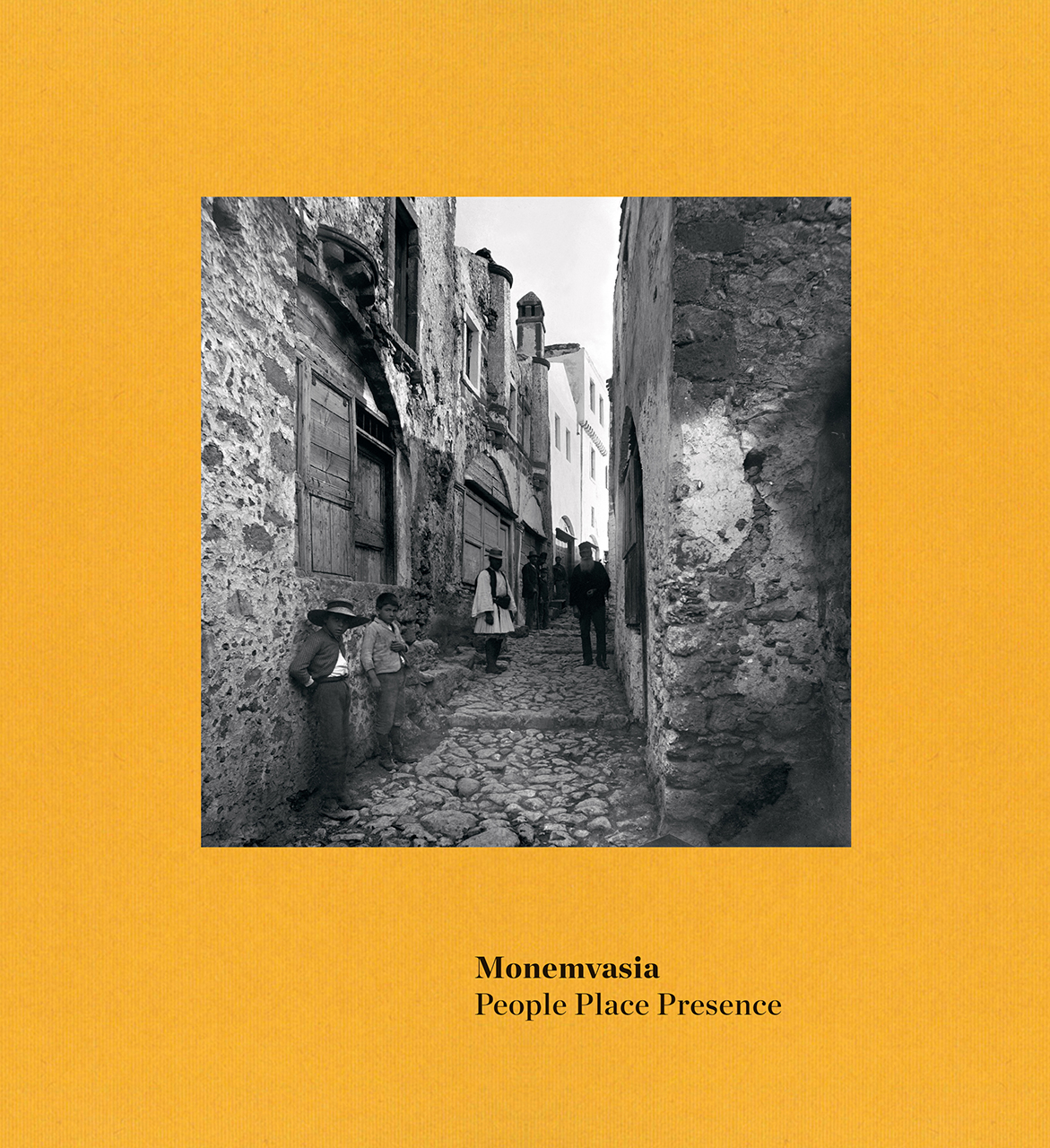 Monemvasia: People Place Presence