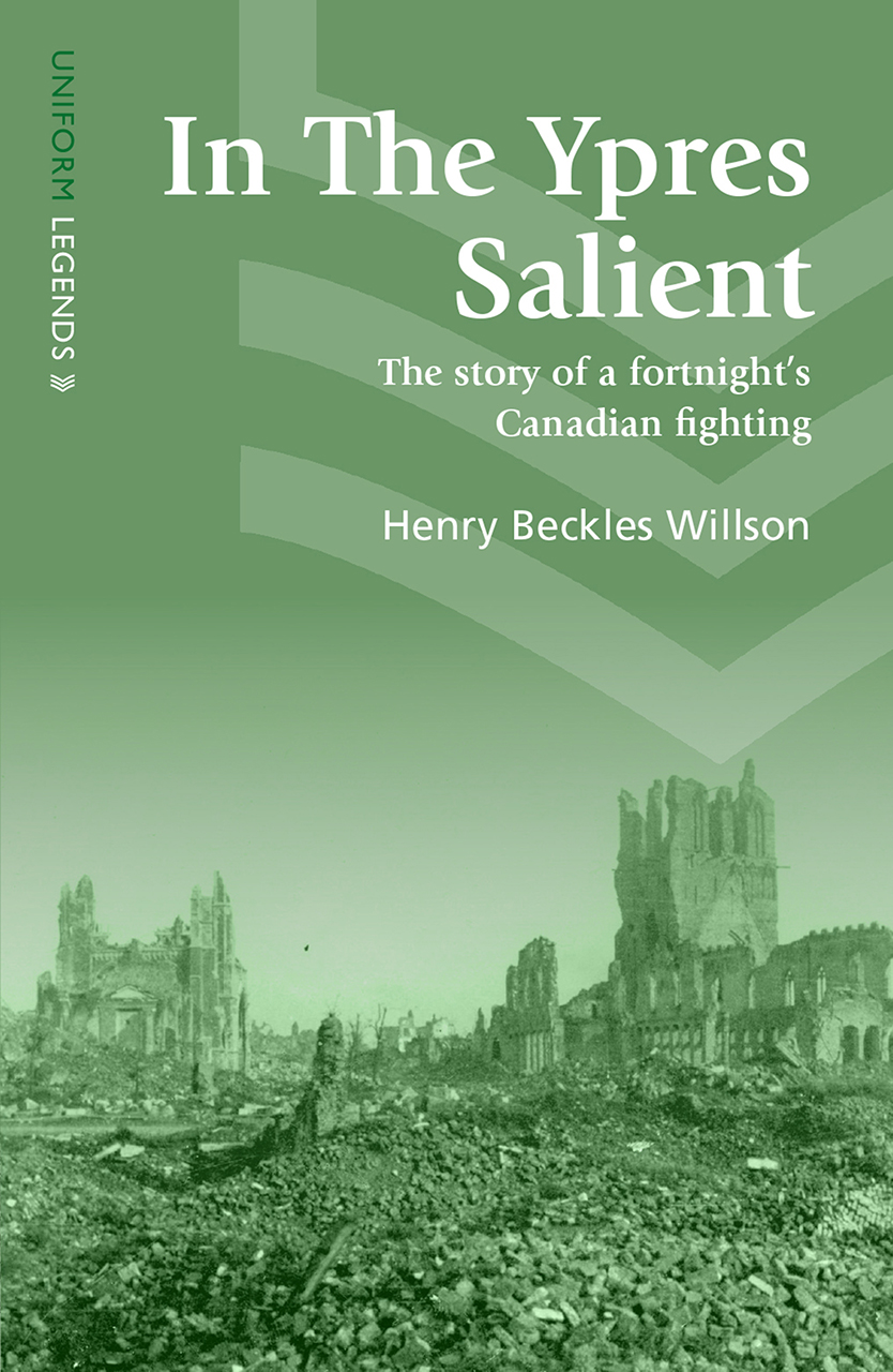 In The Ypres Salient: The Story of a Fortnight's Canadian Fighting