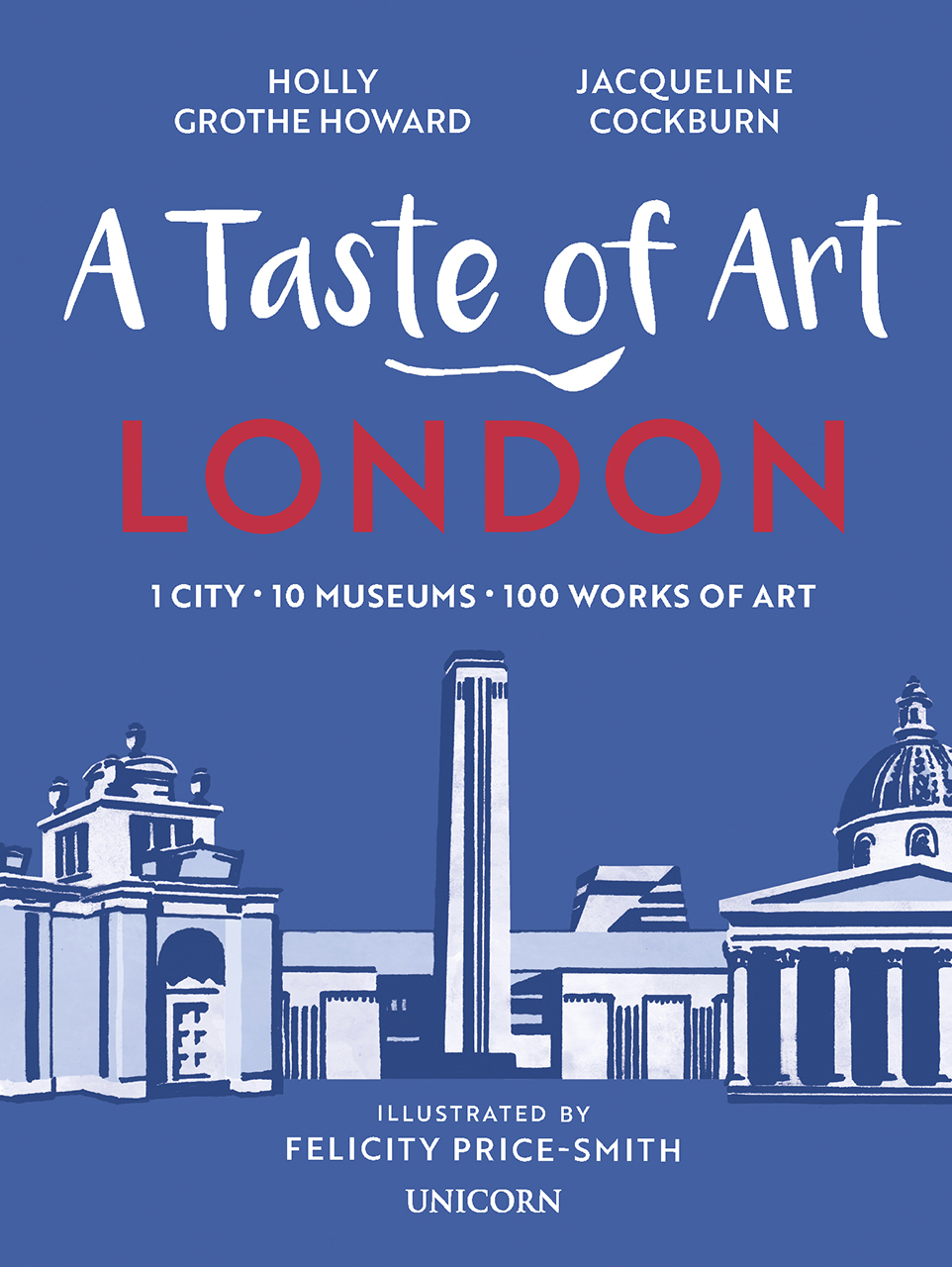 A Taste of Art London: 1 City, 10 Museums, 100 Works of Art
