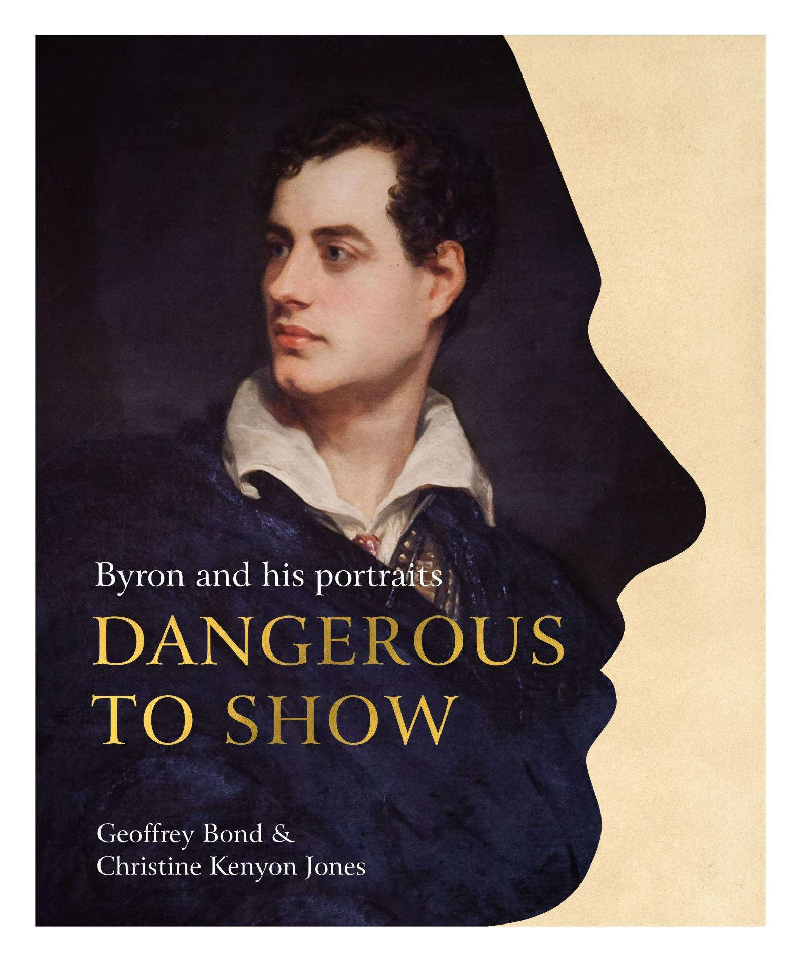Dangerous to Show: Byron and His Portraits