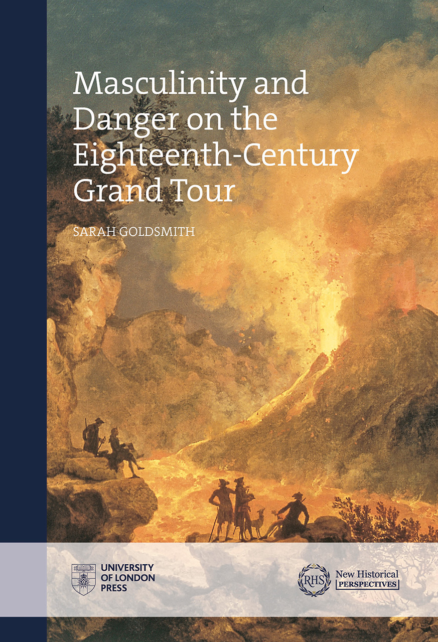 Masculinity and Danger on the Eighteenth-Century Grand Tour