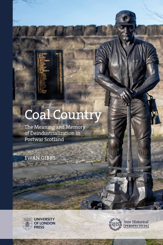 Coal Country: The Meaning and Memory of Deindustrialization in Postwar Scotland