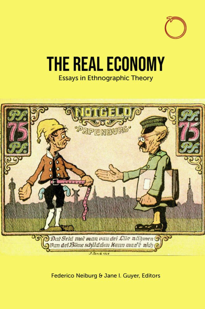 The Real Economy: Essays in Ethnographic Theory