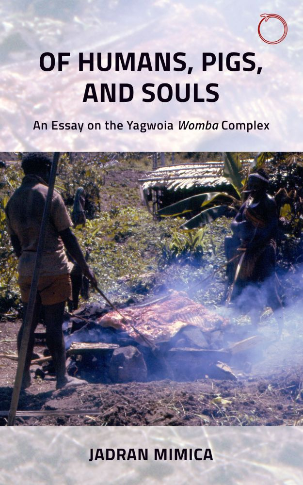 Of Humans, Pigs, and Souls: An Essay on the Yagwoia