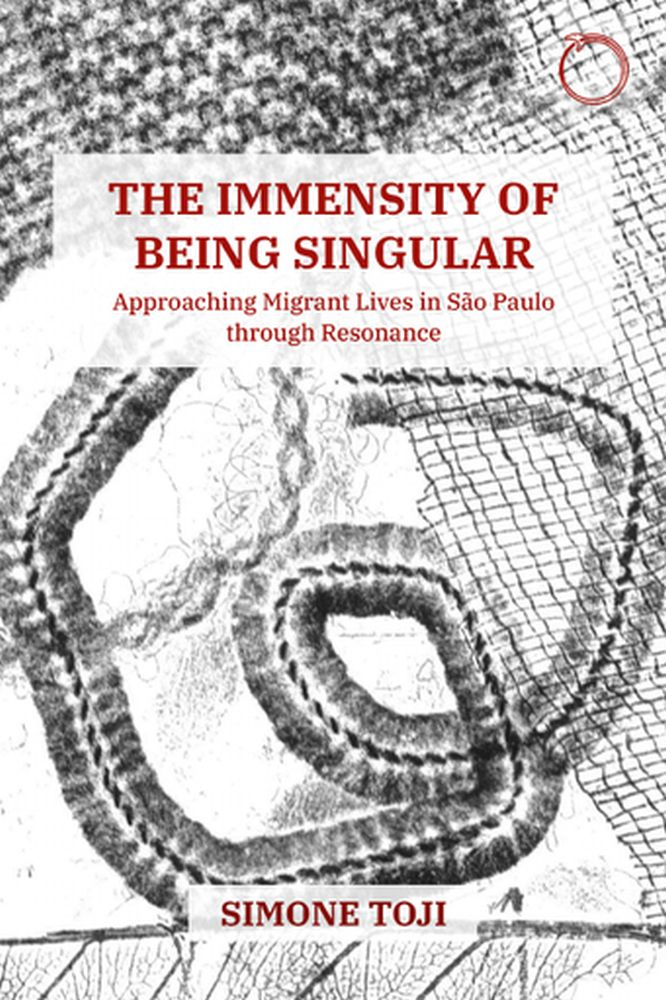 The Immensity of Being Singular: Approaching Migrant Lives in São Paulo through Resonance