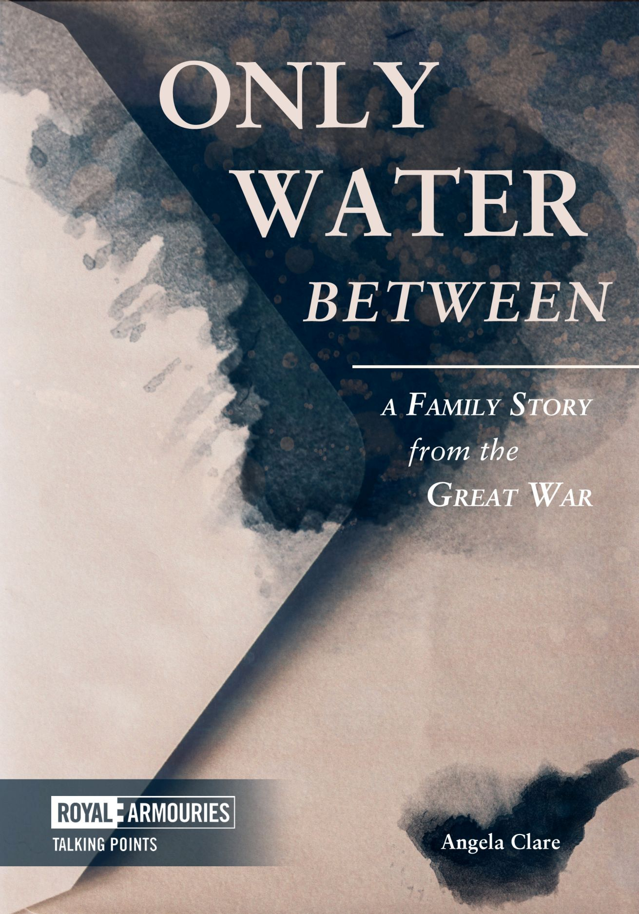 Only Water Between: A Family Story form the Great War