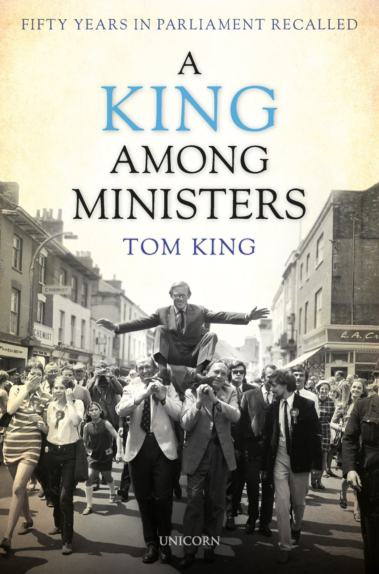 A King Among Ministers: Fifty Years in Parliament Recalled
