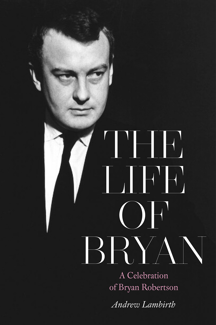 The Life of Bryan: A Celebration of Bryan Robertson